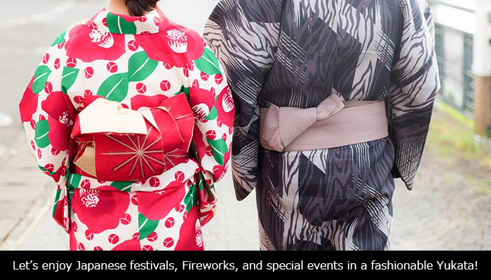 Let's enjoy Japanese festivals, Fireworks, and special events in a fashionable Yukata!